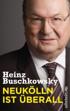 Neukölln ist überall - Buschkowsky, Heinz
