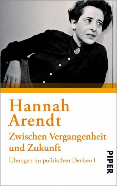 Zwischen Vergangenheit und Zukunft - Arendt, Hannah