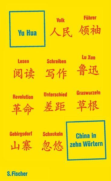 China in zehn Wörtern - Yu Hua