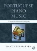 Portuguese Piano Music: An Introduction and Annotated Bibliography [With CD (Audio)]