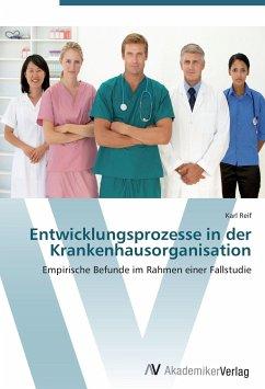 9783639406696 - Reif, Karl: Entwicklungsprozesse in der Krankenhausorganisation - Buch