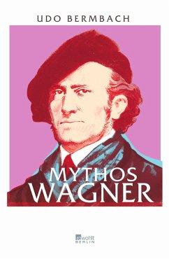 Mythos Wagner - Bermbach, Udo