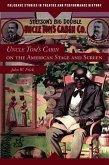 Uncle Tom's Cabin on the American Stage and Screen