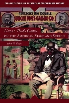Uncle Tom's Cabin on the American Stage and Screen - Frick, J.