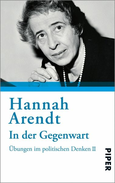 In der Gegenwart - Arendt, Hannah