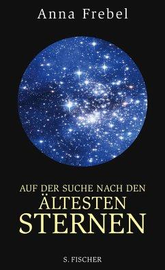 Auf der Suche nach den ältesten Sternen - Frebel, Anna