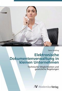 9783639406948 - Schilling, Dario: Elektronische Dokumentenverwaltung in kleinen Unternehmen - Buch