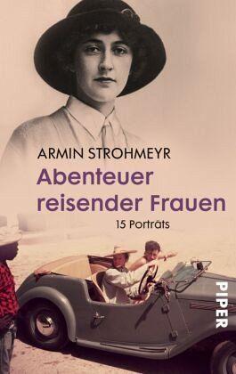 Abenteuer reisender Frauen - Strohmeyr, Armin