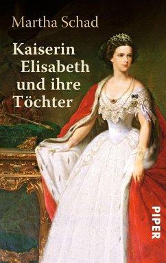 Kaiserin Elisabeth und ihre Töchter - Schad, Martha