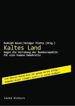Kaltes Land - Butterwegge, Christoph; Eick, Volker; Haug, Frigga; Hengsbach, Friedhelm; Meyer-Siebert, Jutta; Bernholt, Norbert
