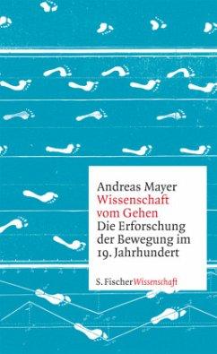 Wissenschaft vom Gehen - Mayer, Andreas