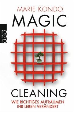 Wie richtiges Aufräumen Ihr Leben verändert / Magic Cleaning Bd.1 - Kondo, Marie