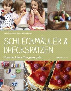 Schleckmäuler & Dreckspatzen - Dehmer-Joss, Karin; Olave Borquez, Maria Paz