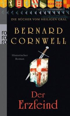Der Erzfeind / Die Bücher vom Heiligen Gral Bd.3 - Cornwell, Bernard