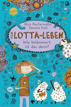 Wie belämmert ist das denn? / Mein Lotta-Leben Bd.2 - Pantermüller, Alice; Kohl, Daniela