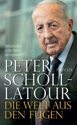 Die Welt aus den Fugen - Scholl-Latour, Peter