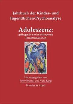 Adoleszenz: gelingende und misslingende Transformationen