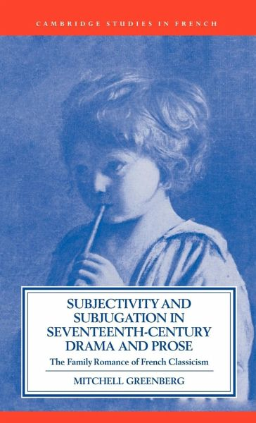 Subjectivity and Subjugation in Seventeenth-Century Drama and Prose - Greenberg, Mitchell