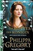 Die Mutter der Königin / Rosenkrieg Bd.3