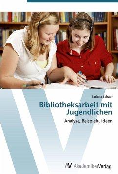 9783639407198 - Schaar, Barbara: Bibliotheksarbeit mit Jugendlichen - Book
