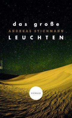 Das große Leuchten - Stichmann, Andreas