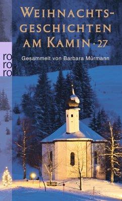 Weihnachtsgeschichten am Kamin Bd.27