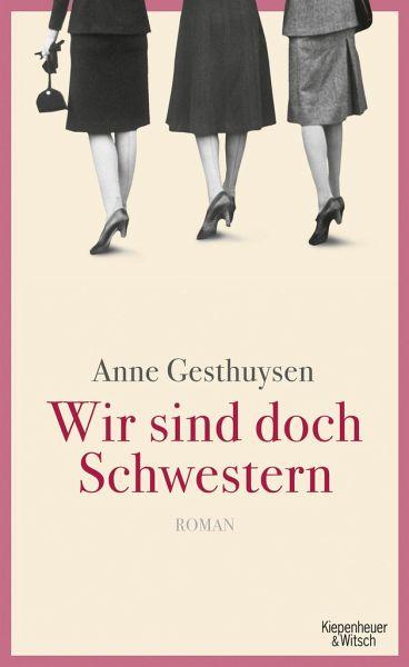 Wir sind doch Schwestern - Gesthuysen, Anne