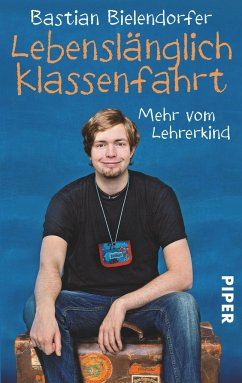 Lebenslänglich Klassenfahrt - Bielendorfer, Bastian