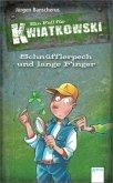 Schnüfflerpech und lange Finger / Ein Fall für Kwiatkowski Bd.21