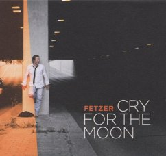 Cry For The Moon - Fetzer