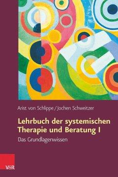 Lehrbuch der systemischen Therapie und Beratung 1 - von Schlippe, Arist;Schweitzer, Jochen
