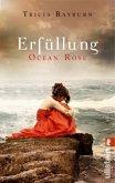 Erfüllung / Ocean Rose Trilogie Bd.3