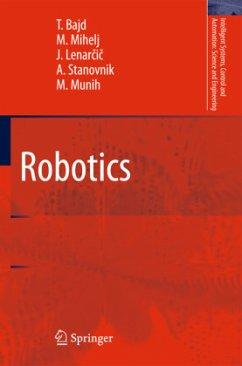 Robotics - Bajd, Tadej; Lenarcic, Jadran; Mihelj, Matjaz; Munih, Marko; Stanovnik, Ales