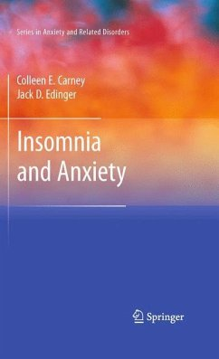 Insomnia and Anxiety - Carney, Colleen E.; Edinger, Jack D.