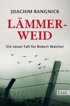 Lämmerweid / Robert Walcher Bd.9 - Rangnick, Joachim