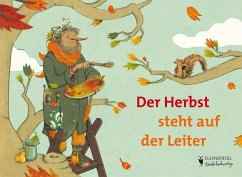 Der Herbst steht auf der Leiter - Hacks, Peter; Huskamp, Annika