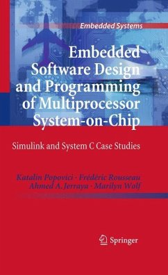 Embedded Software Design and Programming of Multiprocessor System-on-Chip - Jerraya, Ahmed A.; Popovici, Katalin; Rousseau, Frédéric; Wolf, Marilyn