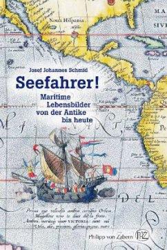Seefahrer! - Schmid, Josef J.