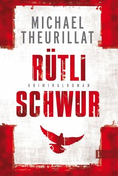Rütlischwur / Kommissar Eschenbach Bd.4 - Theurillat, Michael