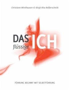 Das flüssige Ich - Windhausen, Christiane; Reifferscheidt, Birgit-Rita