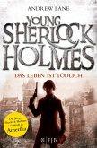 Das Leben ist tödlich / Young Sherlock Holmes Bd.2
