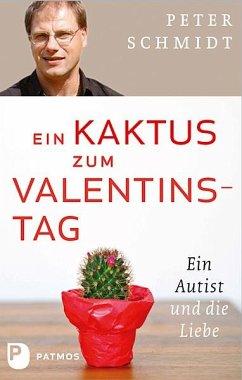 Ein Kaktus zum Valentinstag - Schmidt, Peter