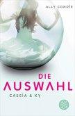 Die Auswahl / Cassia & Ky Bd.1