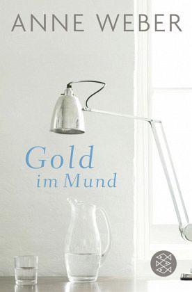 gold im mund von anne weber taschenbuch. Black Bedroom Furniture Sets. Home Design Ideas