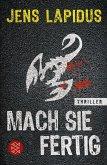 Mach sie fertig / Stockholm-Noir-Trilogie Bd.2