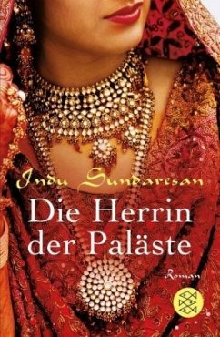 Die Herrin der Paläste / Taj-Mahal-Trilogie Bd.3 - Sundaresan, Indu