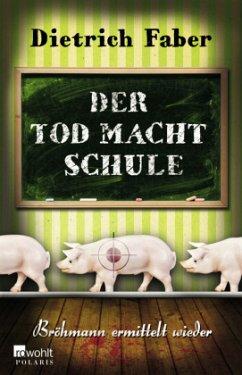 Der Tod macht Schule / Henning Bröhmann Bd.2 - Faber, Dietrich