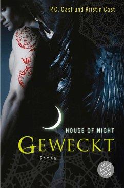 Geweckt / House of Night Bd.8 - Cast, P. C.;Cast, Kristin