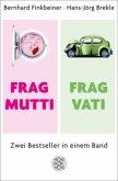 Frag Mutti / Frag Vati