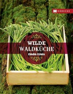 Wilde Waldküche - Louis, Linda